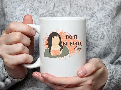 Be Bold Eloise