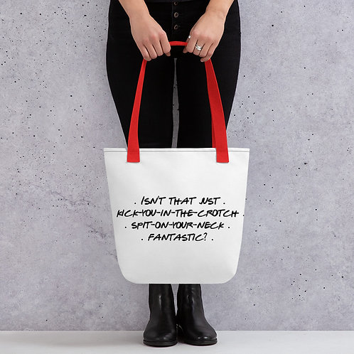 Isn't that just kick-you-in-the-crotch, spit-on-your-neck, fantastic? Tote bag