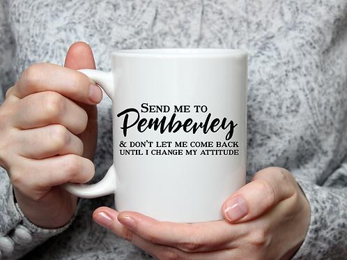 Send Me to Pemberley Mug