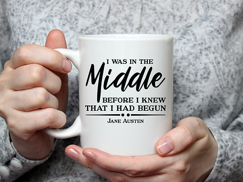 I was in the Middle...Jane Austen Mug