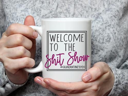 Welcome to the Shit Show Mug