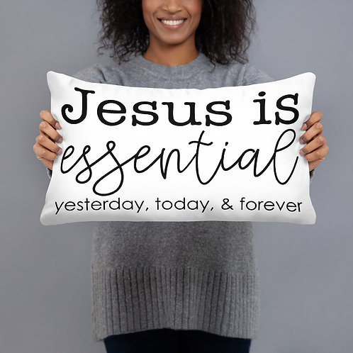 Jesus is Essential Pillow