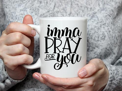 imma pray for your mug