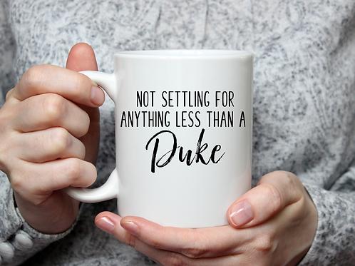 Not settling for anything less than a Duke