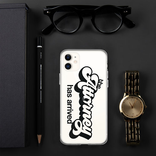 The Attorney Has Arrived iPhone Case