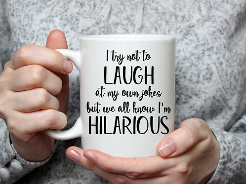 I Try Not to Laugh Mug