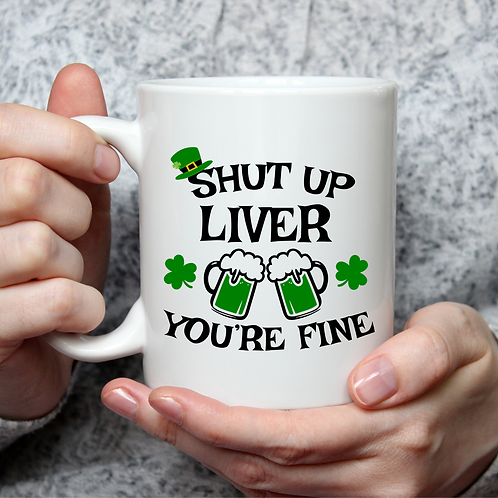 Shut Up Liver You're Fine