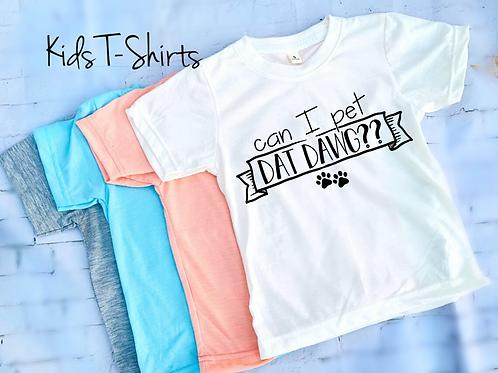 Can I Pet Dat Dawg Kids T-Shirts