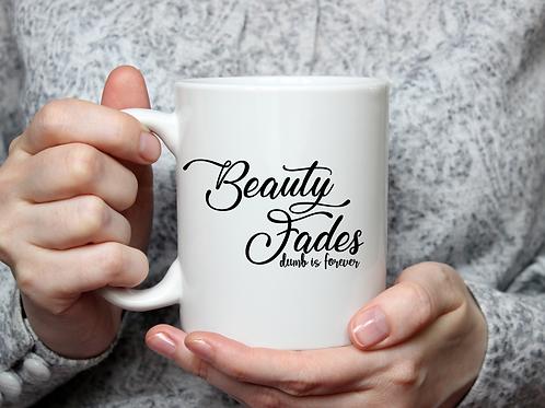 Beauty fades mug