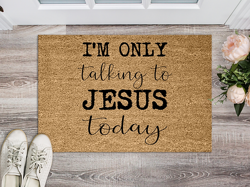 Only talking to Jesus today