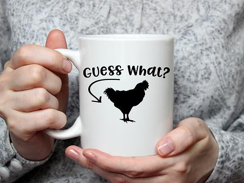 Guess what chicken butt mug