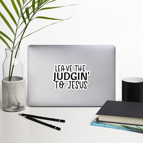 Leave the Judgin' to Jesus Bubble-free stickers