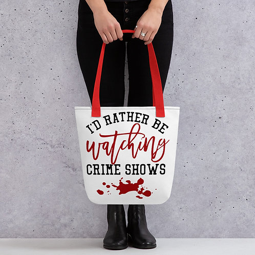 Rather Be Watching Crime Shows Tote bag
