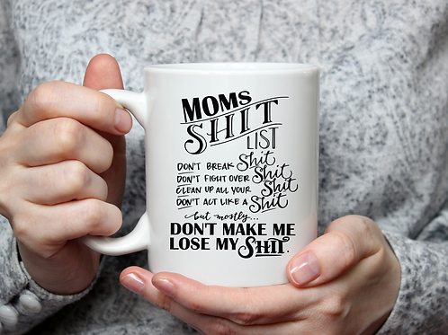 Mom's Shit List Mug