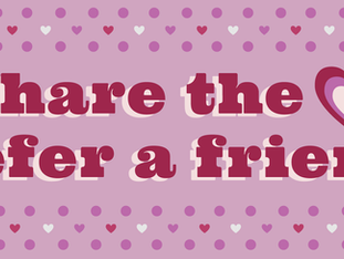 Share the LOVE, Refer a Friend
