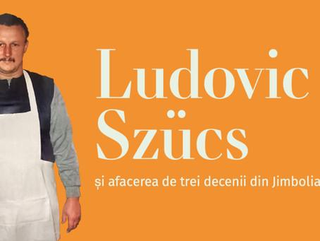 Ludovic Szücs și afacerea de trei decenii din Jimbolia