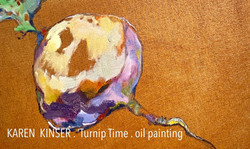 KAREN KINSER . 'Turnip Time' . oil