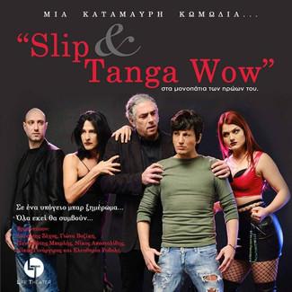 """""""Slip and Tanga Wow """" @ Life Theater"""