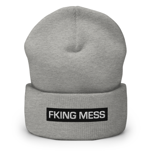 Fking Mess text design on a cuffed beanie hat