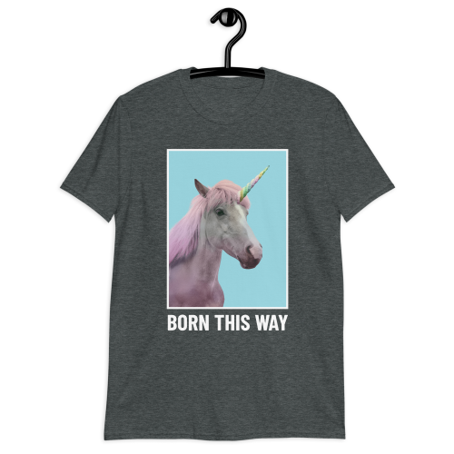"""A colourful image of a unicorn captioned """"Born This Way"""" on a men's t-shirt"""