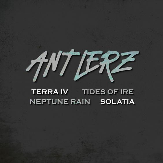 Antlerz / Terra IV / Tides Of Ire / Neptune Rain / Solatia