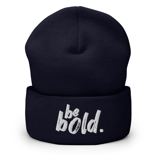 Inspirational be bold quote on a cuffed beanie hat