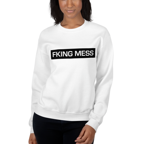 Fking Mess text design embroidered on a women's sweatshirt
