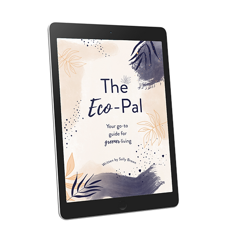 The Eco-Pal Ebook - Your Go-To Guide For Greener Living