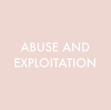 Abuse and Exploitation