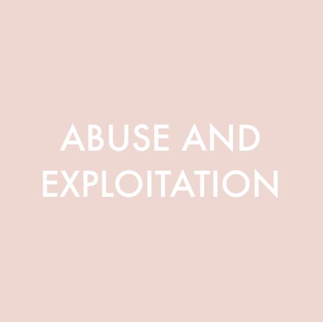 Abuse and Exploitation