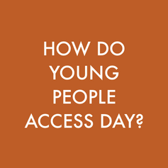 How do young people access DAY?