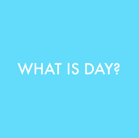 What is DAY?