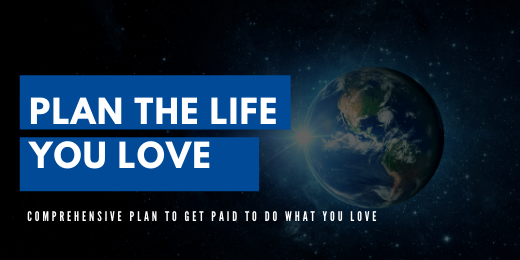 Plan the Life You Love