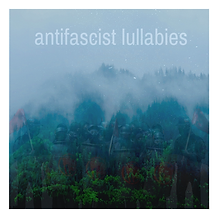 Anti-fascist Lullabies.png