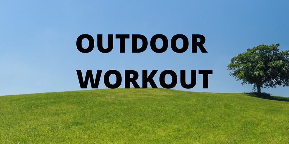 OUTDOOR WORKOUT - Friday
