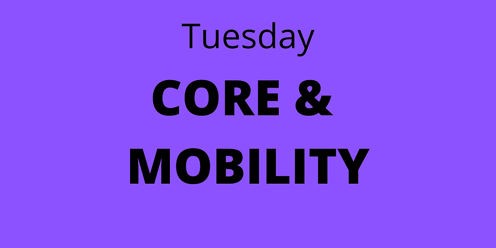 CORE & MOBILITY - Tuesday