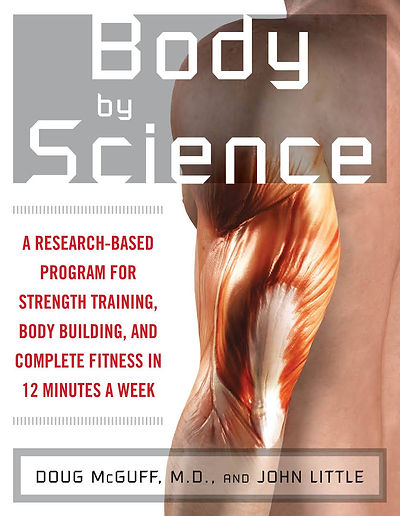Body by Science by Doug McGuff, High Intensity Strength Training in Bloomington IN
