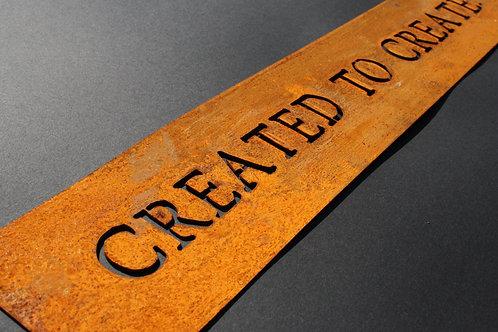 Created to create.