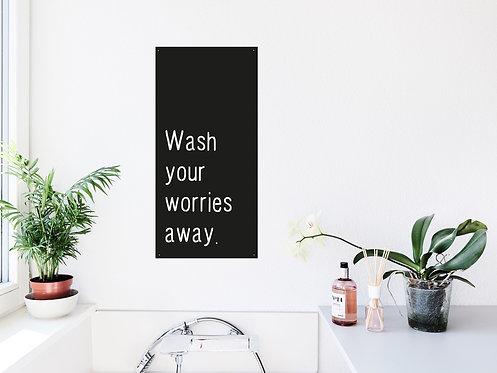 Wash your worries away.