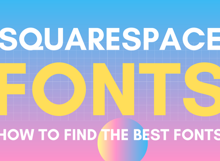 Squarespace Fonts – How To Find The Best Fonts