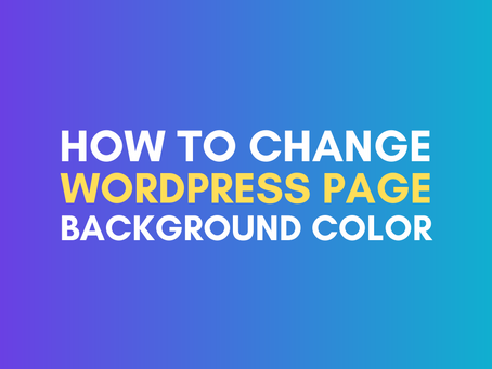 How To Change The Background Color Of A Single Page In WordPress