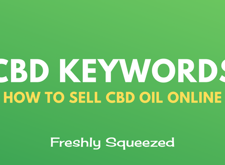 CBD Keywords – How To Sell Your CBD Oil Online