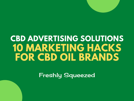 CBD Advertising Solutions - 10 Marketing Hacks For CBD Oil Brands