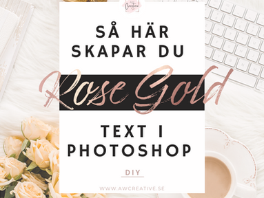 Skapa ROSE GOLD text i Photoshop - DIY