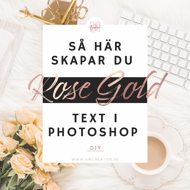 Skapa ROSE GOLD text i Photoshop - DIY