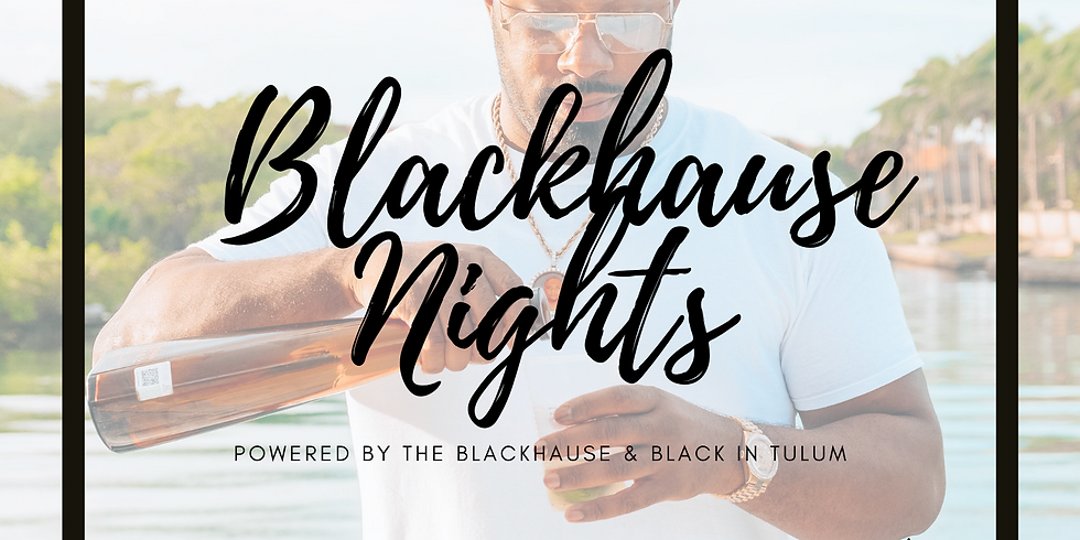 BlackHause Nights @ Ámbar Tulum