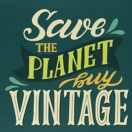 SAVE THE PLANET, BUY VINTAGE.jpg