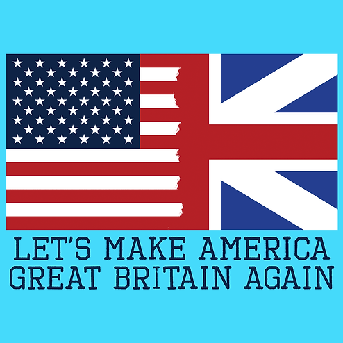 Let's Make America Great Britain Again