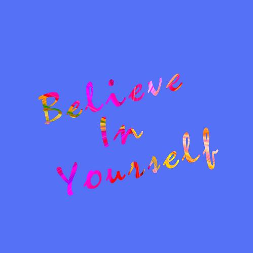 Believe in Yourself written in rainbow font