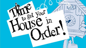 Get Your House in Order!